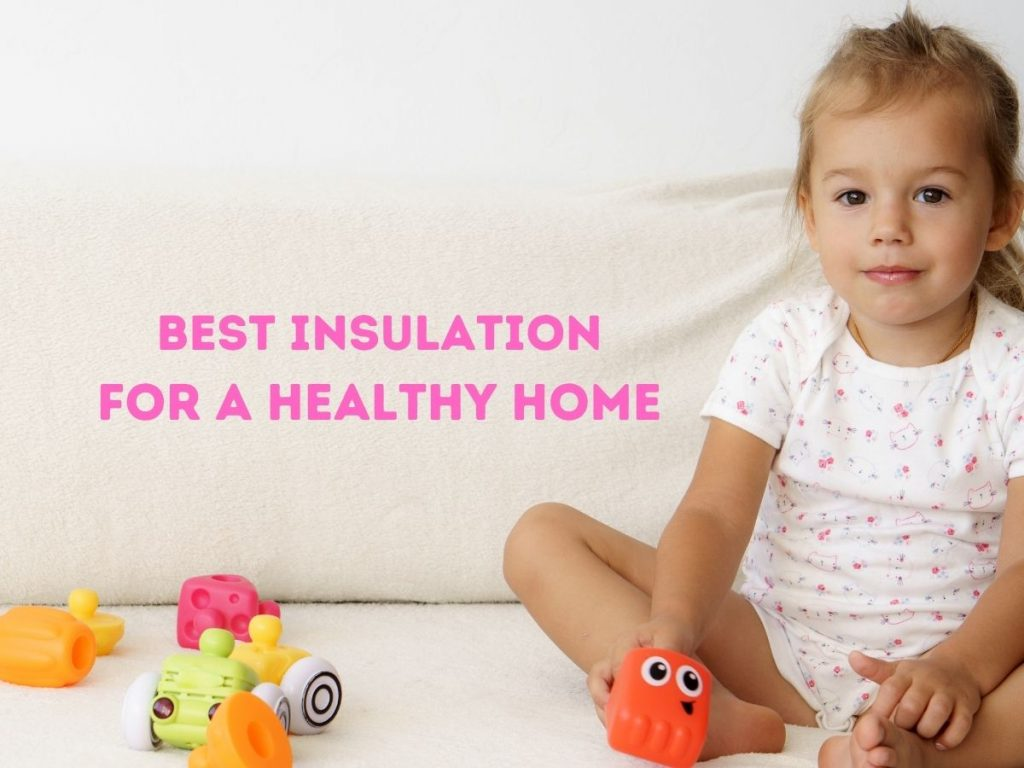 """A picture of a baby next to an interior wall with the title """"Best Insulation For a Healthy Home"""" in Pink and fluffy lettering."""
