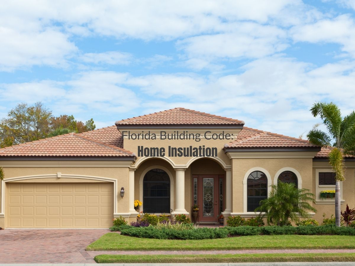 """Photo of a tan stucco Florida home with a red tile roof and manicured landscape; caption """"Florida Building Code: Home Insulation"""""""