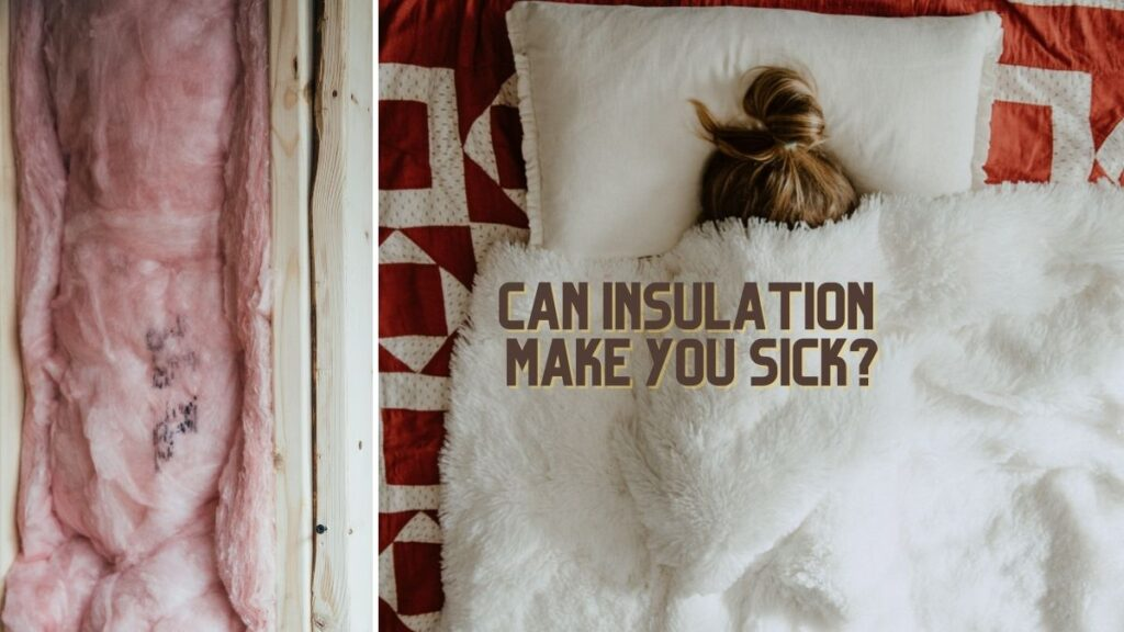 """A picture of fiberglass insulation on the left, with a woman sick in bed on the right side, and the caption """"Can insulation make you sick"""" written in the middle."""